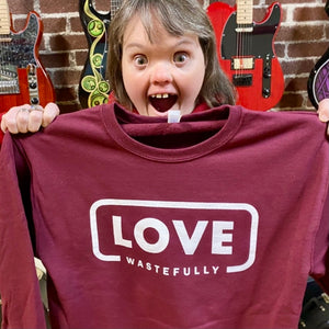 LOVE WASTEFULLY crew sweatshirt - maroon