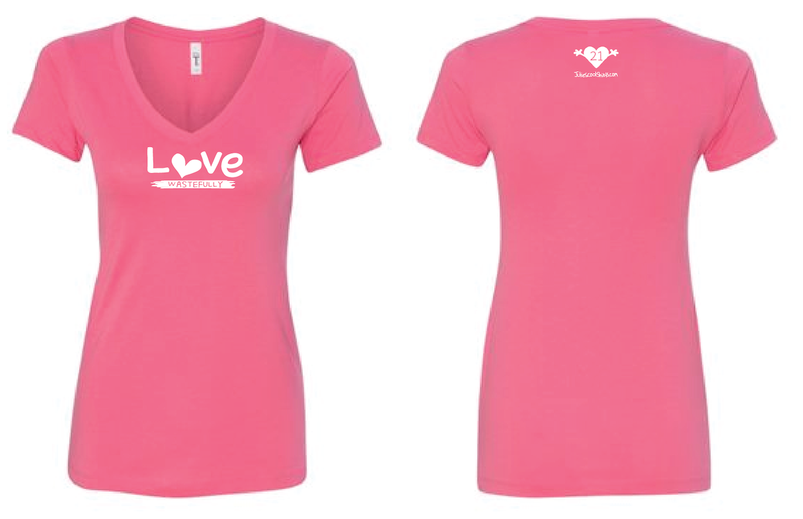 LOVE WASTEFULLY LADIES V NECK - JULIE'S PINK