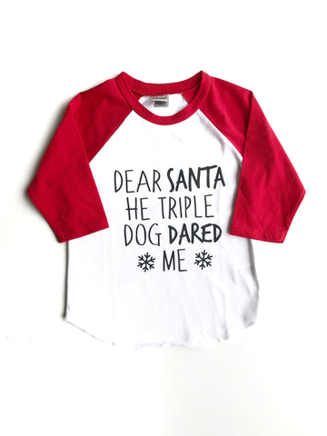 Dear Santa He/She Triple-Dog Dared Me