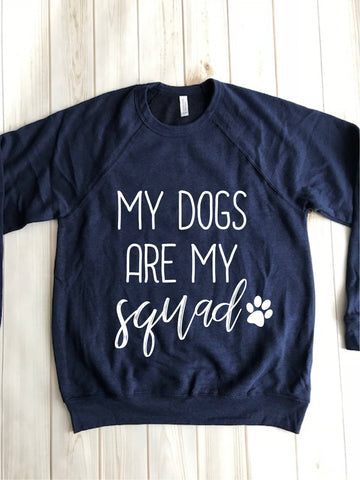 My Dogs Are My Squad