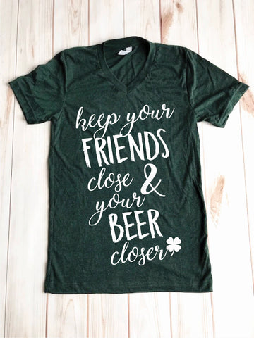 Keep Your Friends Close & Your BEER Closer