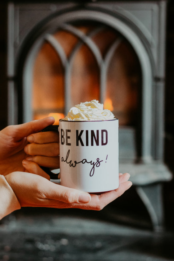 Be Kind Always! Mug