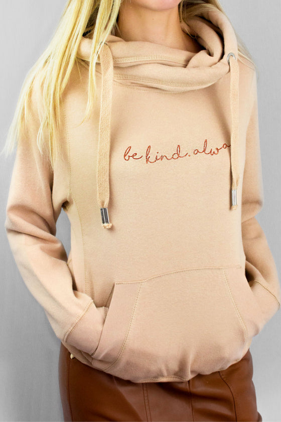 Be Kind. Always! Cross neck hoodie