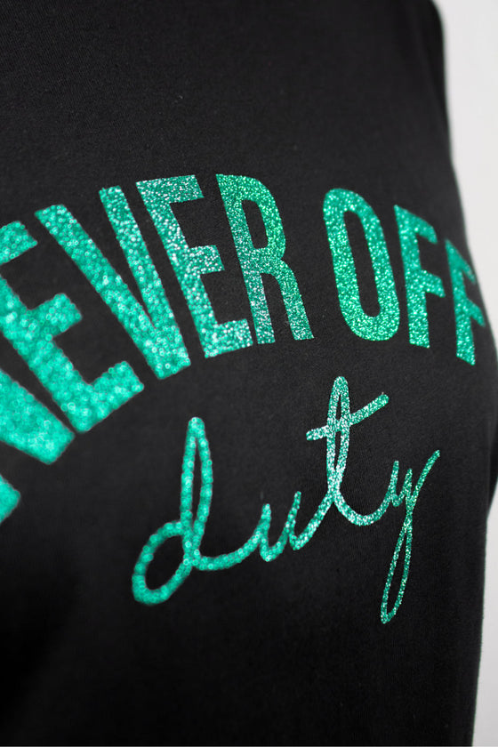 Never Off Duty green glitter black tee