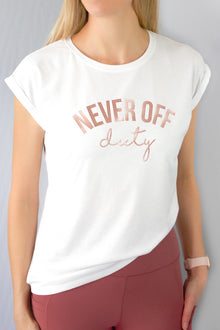 Never Off Duty rose gold white tee