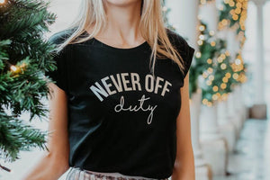 Never Off Duty with silver lettering by Mama Life London