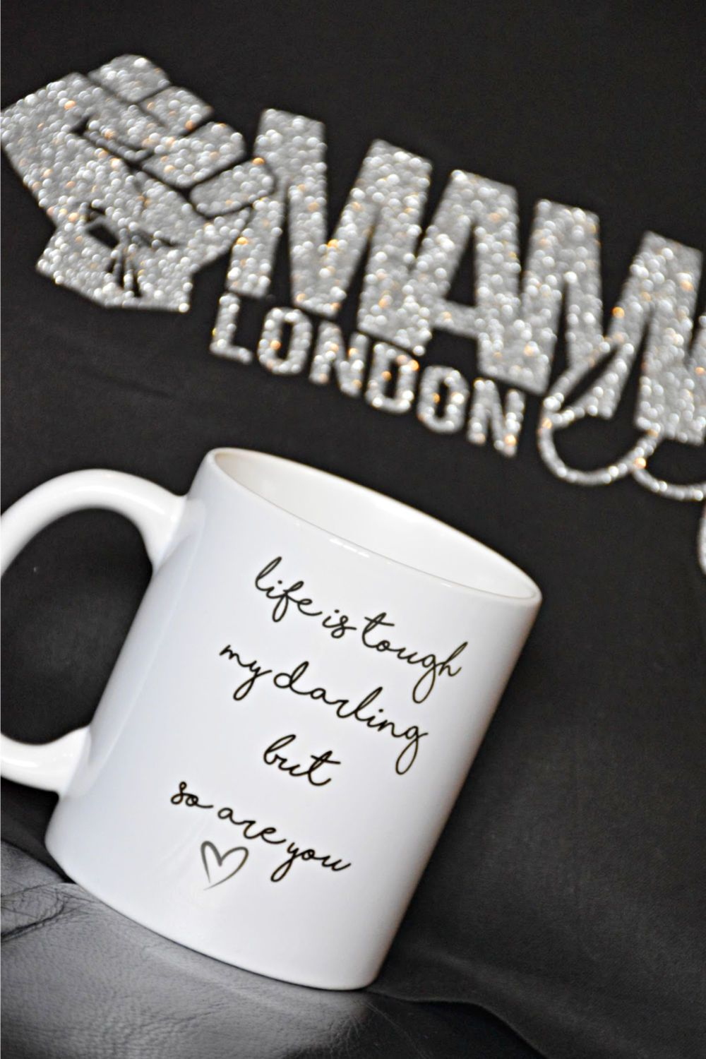 Life is tough my darling but so are you mug by Mama Life London