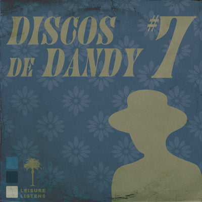 LEISURE LETTER 20: DISCOS DE DANDY #7