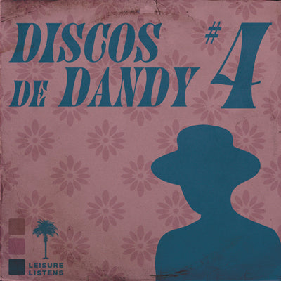 LEISURE LETTER #15: DISCOS DE DANDY #4