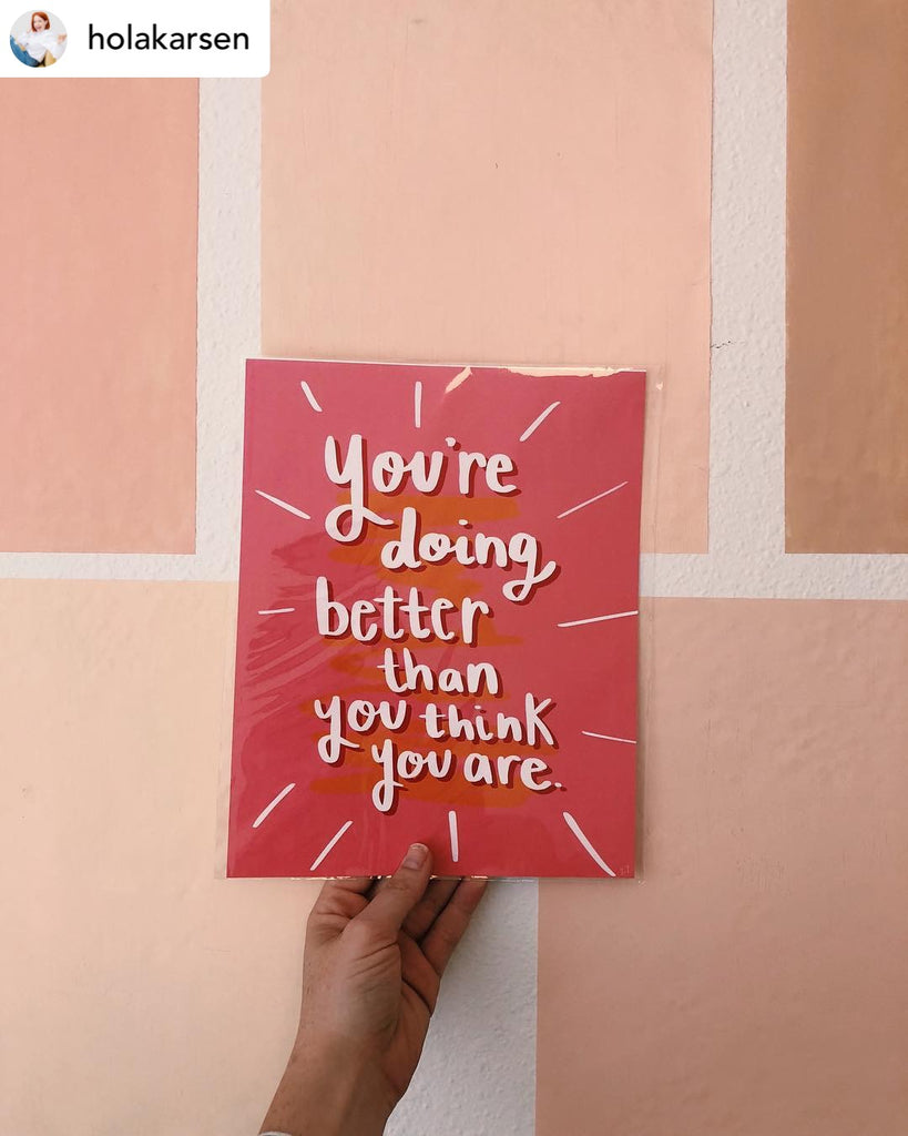 You Are Doing Better Than You Think You Are Print