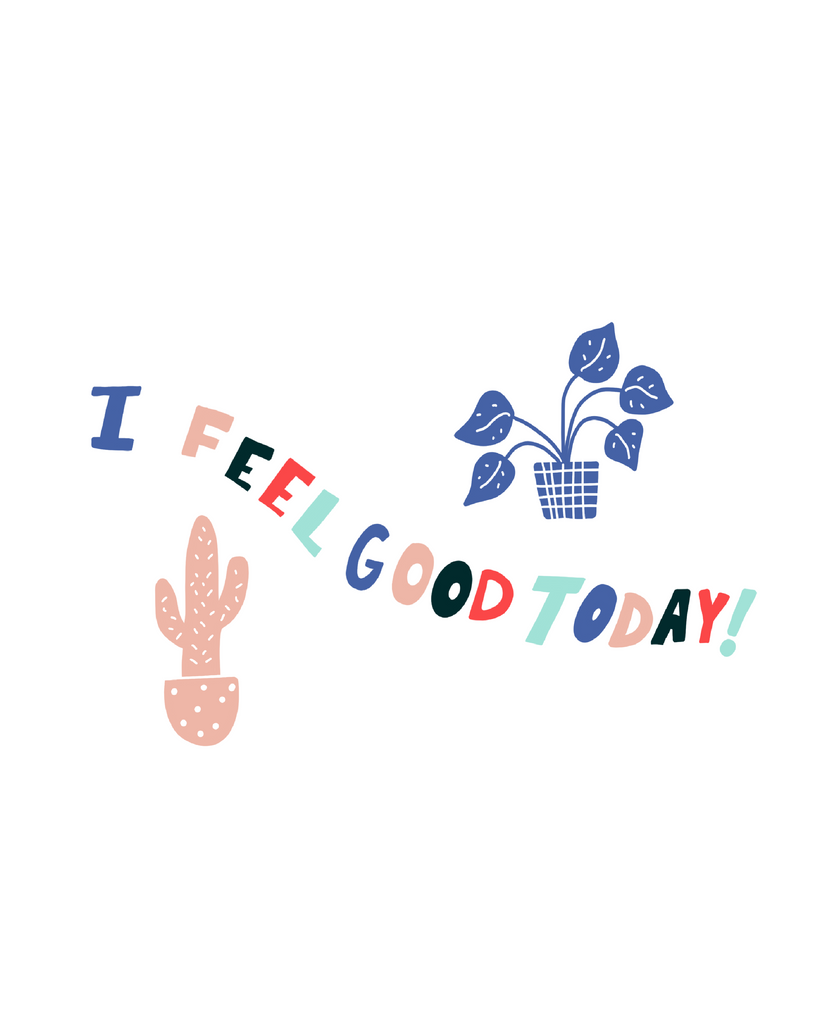 I feel good today - Digital Download