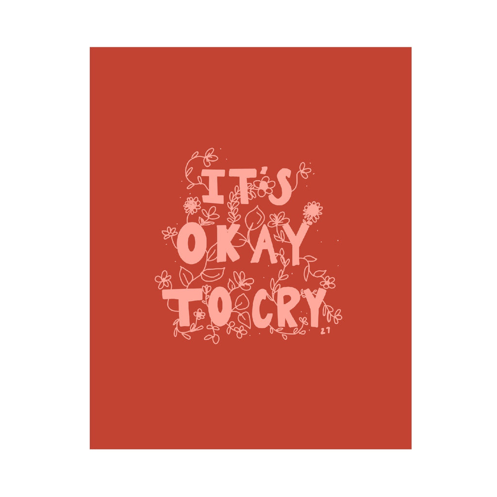 It's Okay To Cry Print