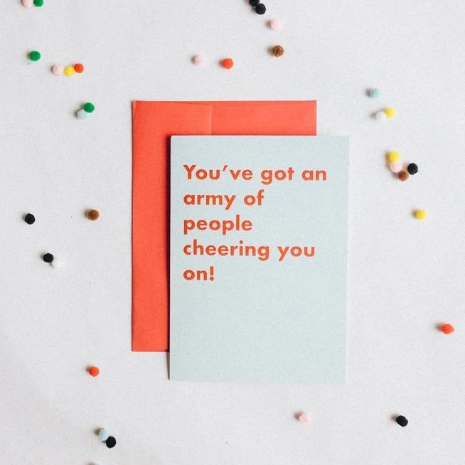'You've got an army of support' Greeting Card