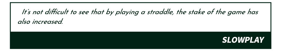 Motivation of Playing A Straddle in Poker