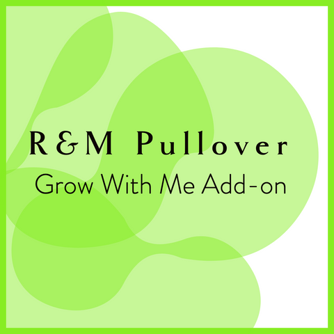 R&M Pullover-Grow with me Add-on