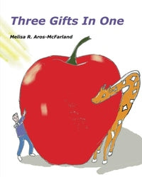 Three Gifts in One - Melisa R. Aros-McFarland