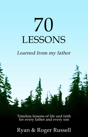 70 Lessons learned from my father - Ryan Russell