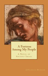 A Fortress Among My People - J.Francis Hudson