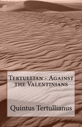 Tertullian - Against the Valentinians