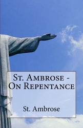St. Ambrose - On Repentance