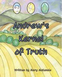 Andrew's Kernel of Truth - Mary McKenzie