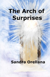 The Arch of Surprises - Sandra Orellana