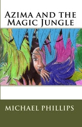 Azima and the Magic Jungle - Michael Phillips