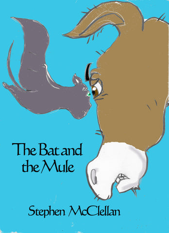 The Bat and the Mule - Stephen McClellan