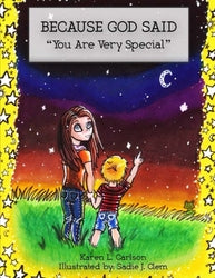 "BECAUSE GOD SAID ""You Are Very Special"" - Karen L Carlson"