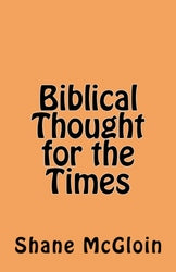 Biblical Thought for the Times - Shane Daniel McGloin