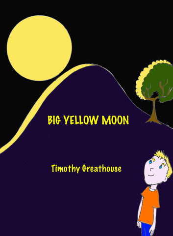 Big Yellow Moon - Timothy Greathouse