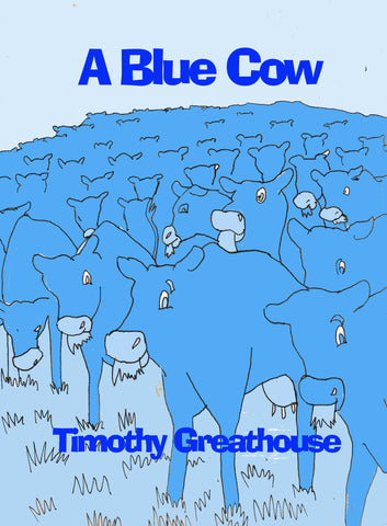 A Blue Cow - Timothy Greathouse