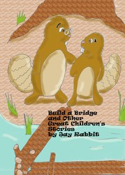 Build a Bridge and Other Great Children's Stories by Jay