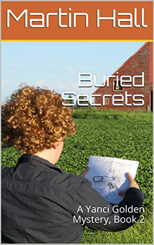Buried Secrets: A Yanci Golden Mystery, Book 2