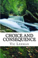 Choice and Consequence - VIC Lehman