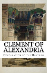 Clement of Alexandria - Exhortation to the Heathen