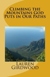 Climbing the Mountains God Puts in Our Paths - Lauren D Girdwood