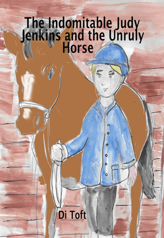 The Indomitable Judy Jenkins and the Unruly Horse