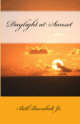 Daylight at Sunset - Bill Barnholt Jr.