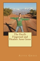 The Devil's Fingernail and Heather Aron Gross - Alyce Gross