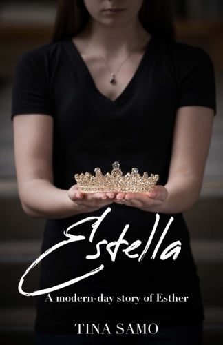 Estella - A Modern-Day Story of Esther by Tina Samo