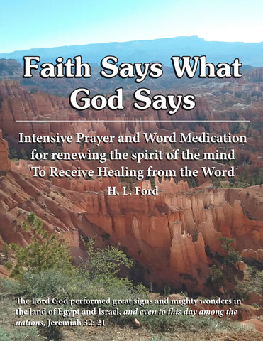 Faith Says What God Says by H L Ford