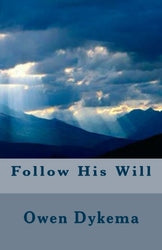 Follow His Will - Owen Dykema