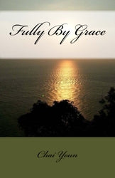 Fully By Grace - Chai Youn
