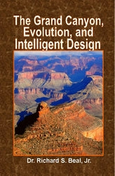 The Grand Canyon, Evolution and Intelligent Design - Dr. Richard Beal