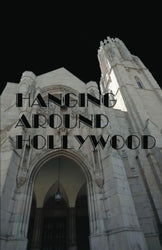 Hanging Around Hollywood - George Rittenhouse