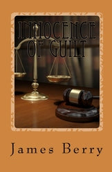 Innocence of Guilt - James Berry