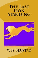 The Last Lion Standing - Wes Brustad