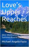 Love's Upper Reaches: Mini Meditations for Summit-Bound Climbers