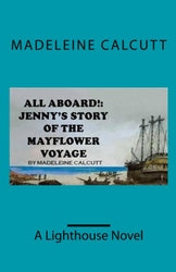 ALL ABOARD!: Jenny's Story of the Mayflower Voyage'